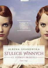 Stulecie Winnych Tom 1 Ci, którzy przeżyli - Ałbena Grabowska | mała okładka