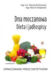 Dna moczanowa Dieta i jadłospisy Dieta i jadłospisy - Bońkowski Maciej, Majewski Marcin | mała okładka