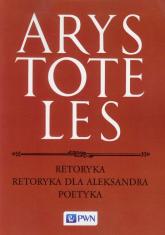 Retoryka Retoryka dla Aleksandra Poetyka - Arystoteles | mała okładka