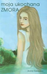 Moja ukochana zmora - Anna Sokalska | mała okładka