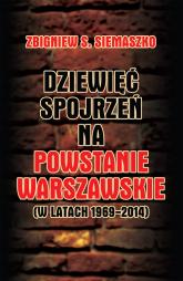 Dziewięć spojrzeń na Powstanie Warszawskie (w latach 1969-2014) - Siemaszko Zbigniew S.   mała okładka