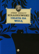 Chata za wsią - Kraszewski Józef Ignacy | mała okładka