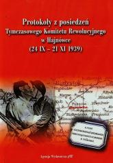 Protokoły z posiedzeń Tymczasowego Komitetu Rewolucyjnego w Hajnówce 24 IX - 21 XI 1939 -  | mała okładka