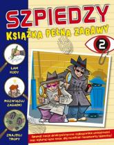 Szpiedzy Książka pełna zabaw 2 - Lisa Miles, Xanna Eve Chown   mała okładka