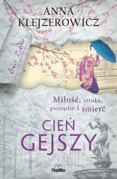 Cień gejszy - Anna Klejzerowicz | mała okładka