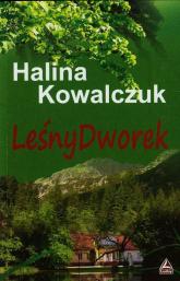 Leśny dworek - Halina Kowalczuk   mała okładka