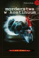 Nekroskop 18 Morderstwa w kontinuum - Brian Lumley | mała okładka