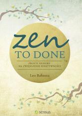 Zen To Done Proste sposoby na zwiększenie efektywności - Babauta Leo | mała okładka
