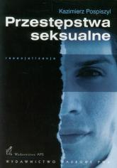 Przestępstwa seksualne - Kazimierz Pospiszyl | mała okładka