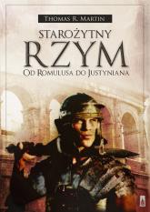 Starożytny Rzym Od Romulusa do Justyniana - Martin Thomas R. | mała okładka