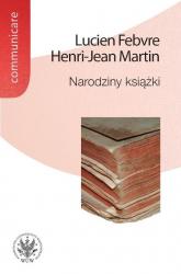 Narodziny książki - Febvre Lucien Martin Henri-Jean | mała okładka