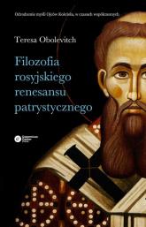 Filozofia rosyjskiego renesansu patrystycznego - Teresa Obolevitch | mała okładka
