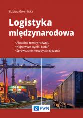 Logistyka międzynarodowa - Elżbieta Gołembska | mała okładka