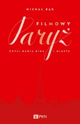 Filmowy Paryż - Michał Bąk | mała okładka