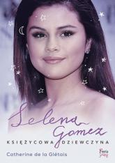 Selena Gomez Księżycowa dziewczyna - Catherine Gletais | mała okładka