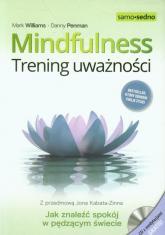 Mindfulness Trening uważności z płytą CD - Williams Mark, Penman Danny | mała okładka