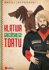 Klątwa gruzińskiego tortu - Maciej Jastrzębski | mała okładka