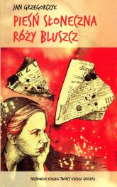 Pieśń słoneczna Róży Bluszcz - Jan Grzegorczyk | mała okładka