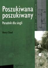 Poszukiwana poszukiwany Poradnik dla singli - Henry Cloud | mała okładka