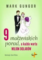 9 małżeńskich porad, a każda warta milion dolarów - Mark Gungor   mała okładka