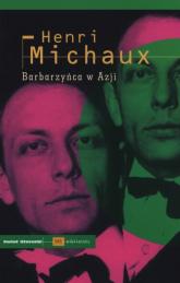 Barbarzyńca w Azji - Henri Michaux | mała okładka