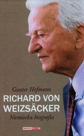 Richard von Weizsacker Niemiecka biografia - Gunter Hofmann | mała okładka