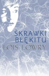 Skrawki błękitu - Lois Lowry | mała okładka