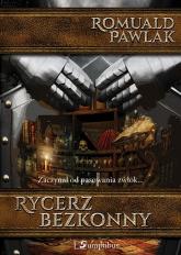 Rycerz bezkonny - Romuald Pawlak | mała okładka