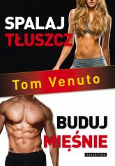 Spalaj tłuszcz, buduj mięśnie - Tom Venuto | mała okładka
