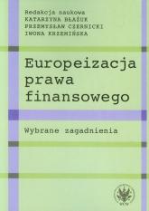 Europeizacja prawa finansowego Wybrane zagadnienia -  | mała okładka