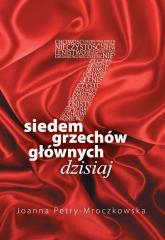 Siedem grzechów głównych dzisiaj - Joanna Petry-Mroczkowska | mała okładka