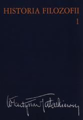 Historia filozofii Tom 1 Filozofia starożytna i średniowieczna - Władyslaw Tatarkiewicz | mała okładka