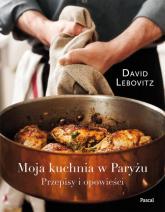 Moja kuchnia w Paryżu Przepisy i opowieści - David Lebovitz | mała okładka