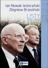 Jan Nowak Jeziorański Zbigniew Brzeziński Listy 1959-2003 - Dobrosława Platt | mała okładka