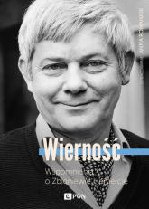 Wierność Wspomnienia o Zbigniewie Herbercie - Anna Romaniuk | mała okładka