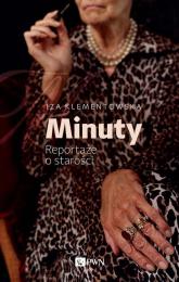 Minuty Reportaże o starości - Iza Klementowska | mała okładka