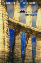 Labirynt nad morzem - Zbigniew Herbert | mała okładka