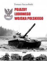 Pojazdy Ludowego Wojska Polskiego - Tomasz Szczerbicki | mała okładka