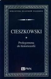 Prolegomena do historiozofii - August Cieszkowski | mała okładka