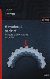 Rewolucja nadziei W stronę uczłowieczonej technologii - Erich Fromm | mała okładka