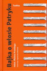 Bajka o włosie Patryku - Malina Prześluga | mała okładka