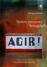System ustrojowy Senegalu - Łukasz Jakubiak | mała okładka