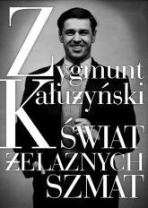 Świat żelaznych szmat - Zygmunt Kałużyński   mała okładka