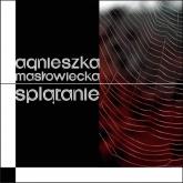 Splątanie - Agnieszka Masłowiecka | mała okładka