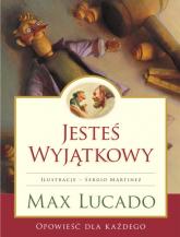 Jesteś Wyjątkowy - opowieść dla każdego - Max Lucado   mała okładka