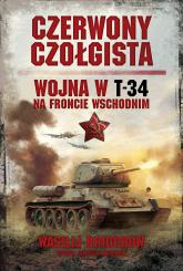 Czerwony czołgista Wojna w T-34 na Froncie Wschodnim - Wasilij Briuchow | mała okładka