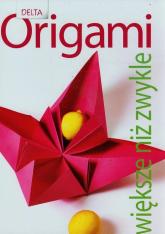 Origami większe niż zwykle - Bauer Andreas, Fox Elke, Kastlunger Anna | mała okładka