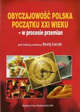 Obyczajowość polska początku XXI wieku - w procesie przemian -  | mała okładka