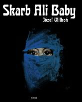 Skarb Ali Baby - Józef Wilkoń | mała okładka