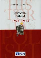 Historia Polski 1795-1914 - Jerzy Zdrada | mała okładka